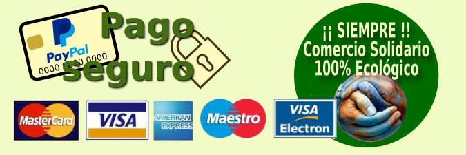 Pago seguro pay pal , tarjeta SSL, comercio solidario 100% ecológico